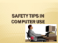 Safety In Computer User